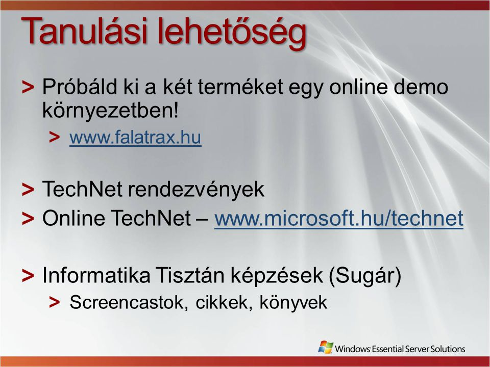 Tanulási lehetőség Próbáld ki a két terméket egy online demo környezetben! www.falatrax.hu. TechNet rendezvények.