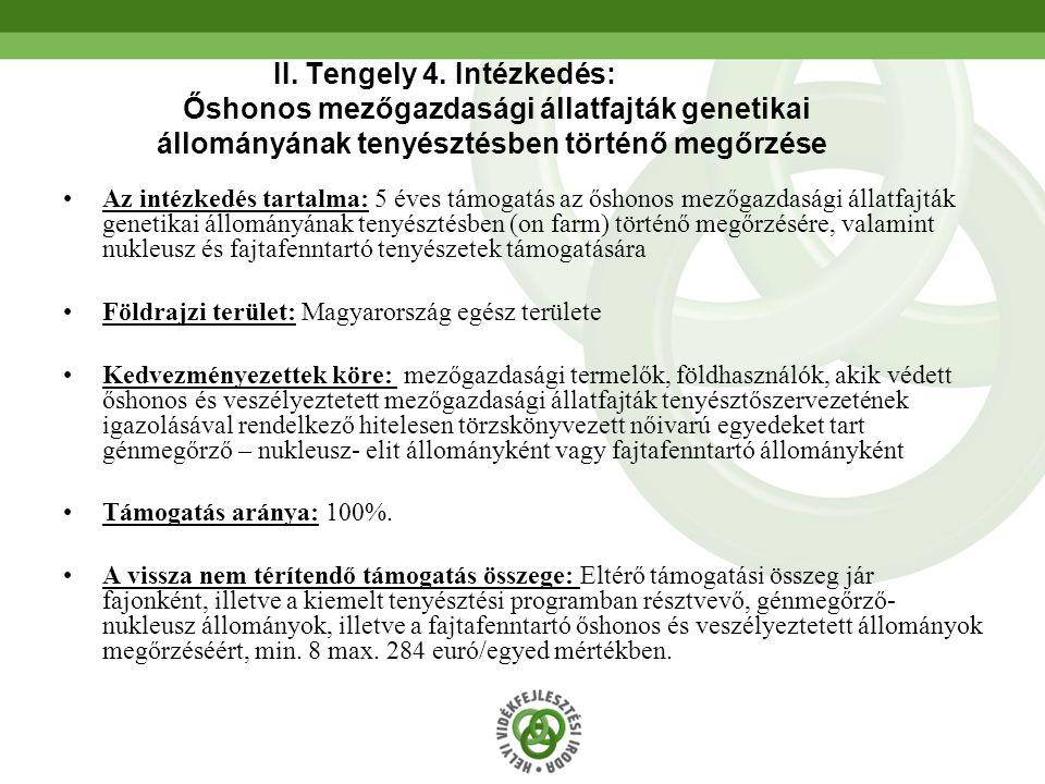 II. Tengely 4. Intézkedés: Őshonos mezőgazdasági állatfajták genetikai állományának tenyésztésben történő megőrzése