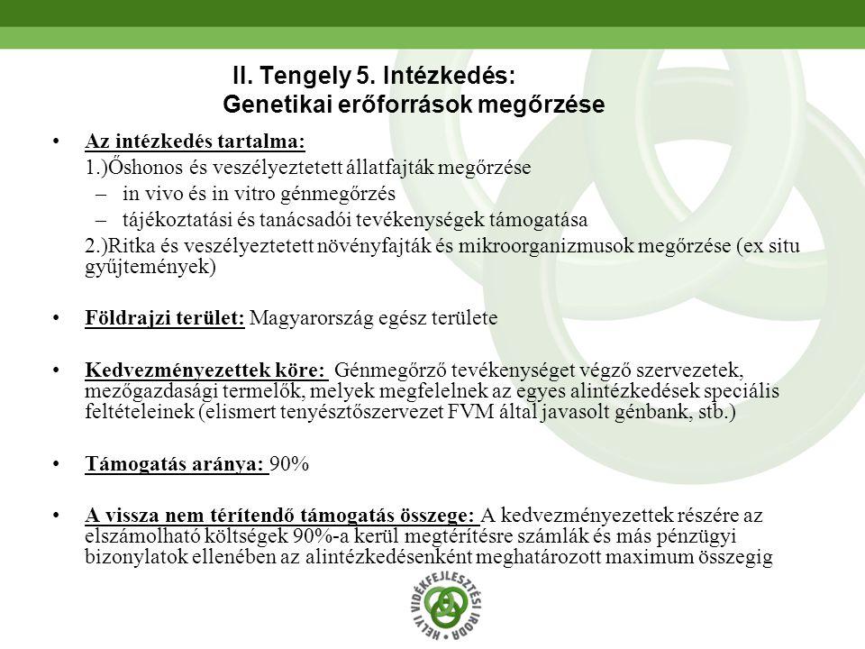 II. Tengely 5. Intézkedés: Genetikai erőforrások megőrzése