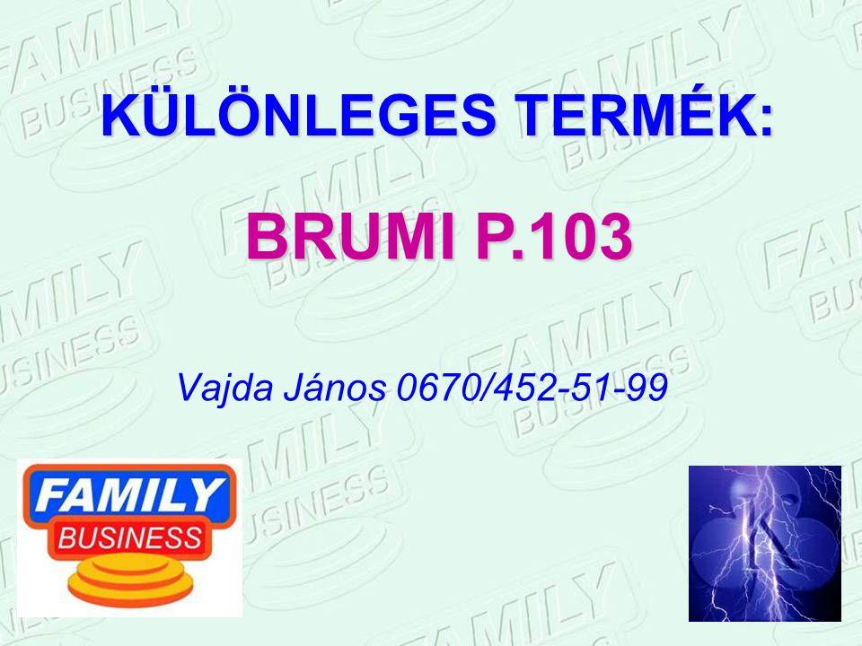KÜLÖNLEGES TERMÉK: BRUMI P.103 Vajda János 0670/452-51-99