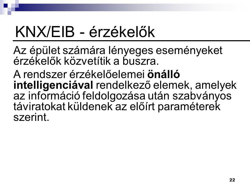 KNX/EIB - érzékelők Az épület számára lényeges eseményeket érzékelők közvetítik a buszra.