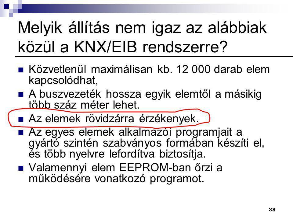 Melyik állítás nem igaz az alábbiak közül a KNX/EIB rendszerre