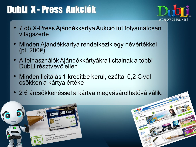 DubLi X - Press Aukciók 7 db X-Press Ajándékkártya Aukció fut folyamatosan világszerte.