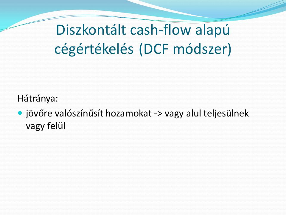 Diszkontált cash-flow alapú cégértékelés (DCF módszer)