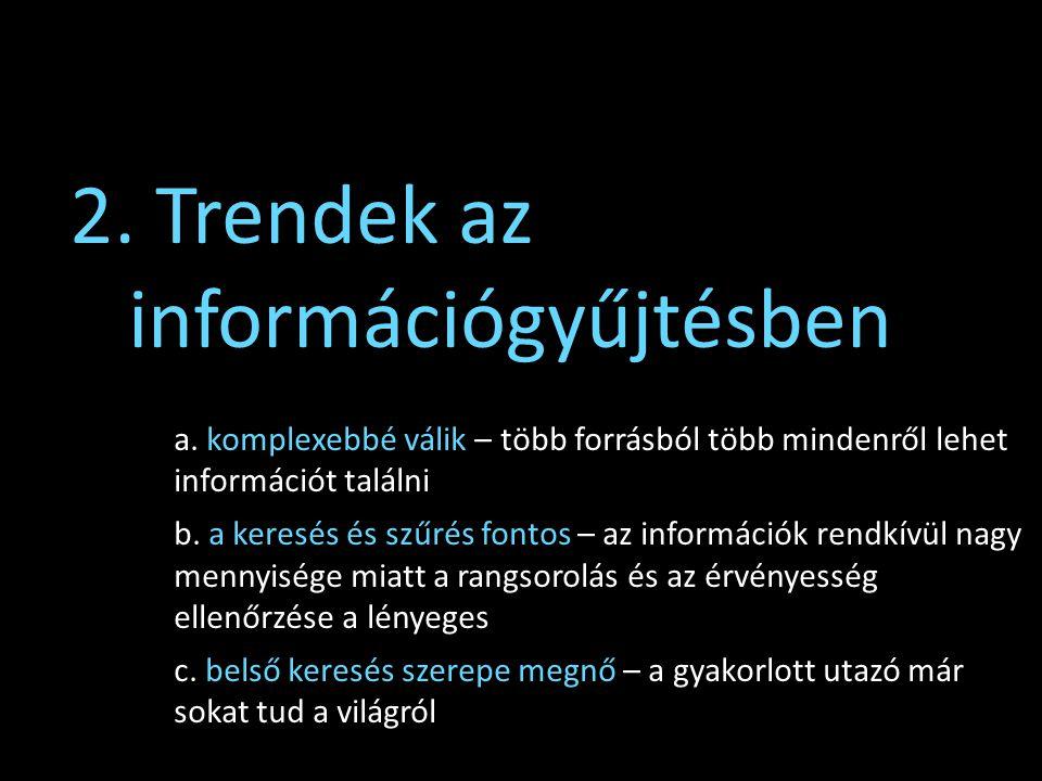 2. Trendek az információgyűjtésben