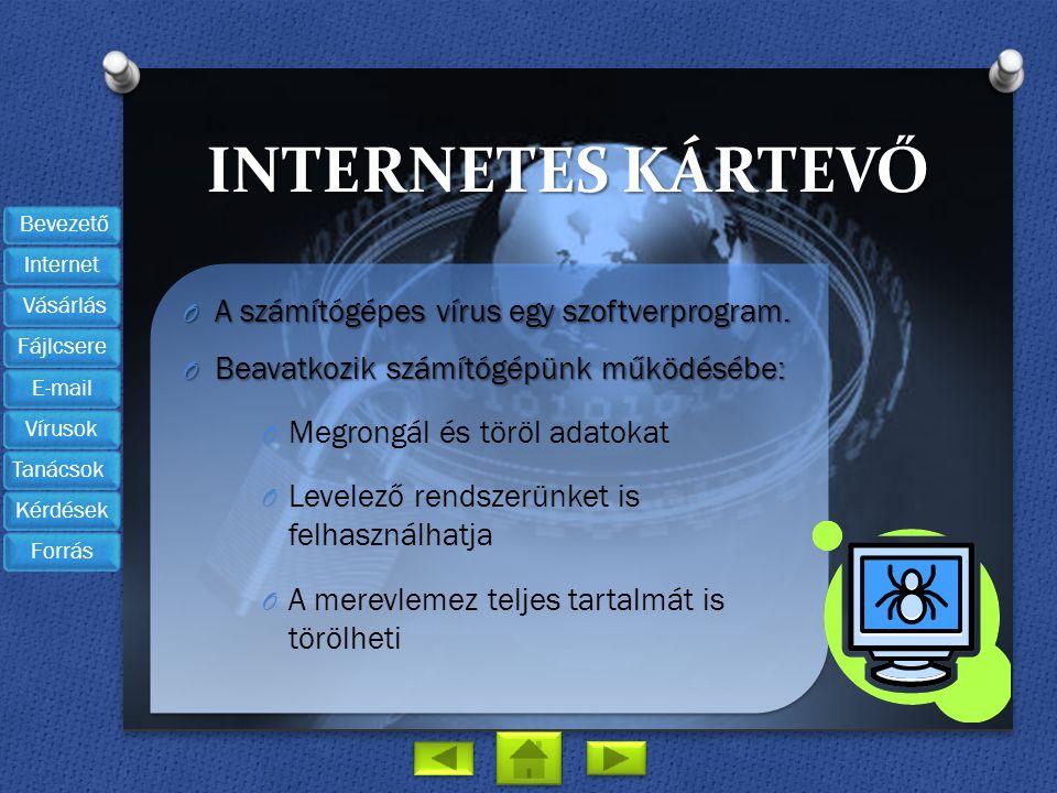 Internetes kártevő A számítógépes vírus egy szoftverprogram.