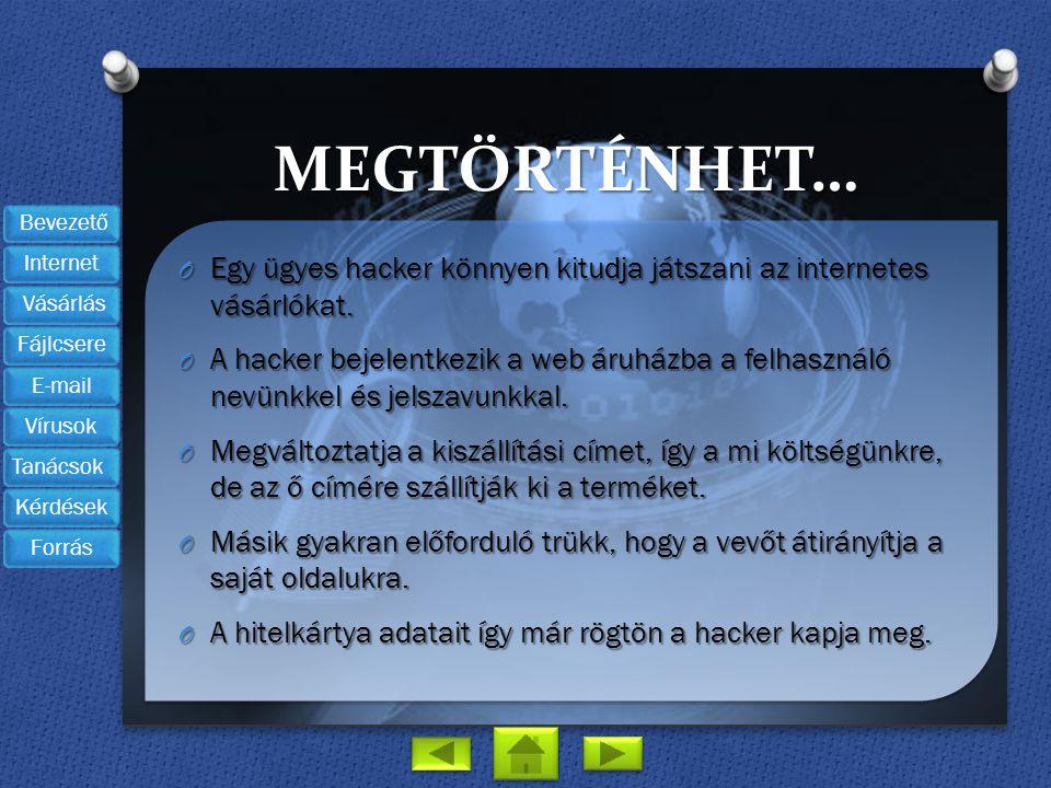 MEGTÖRTÉNHET… Egy ügyes hacker könnyen kitudja játszani az internetes vásárlókat.