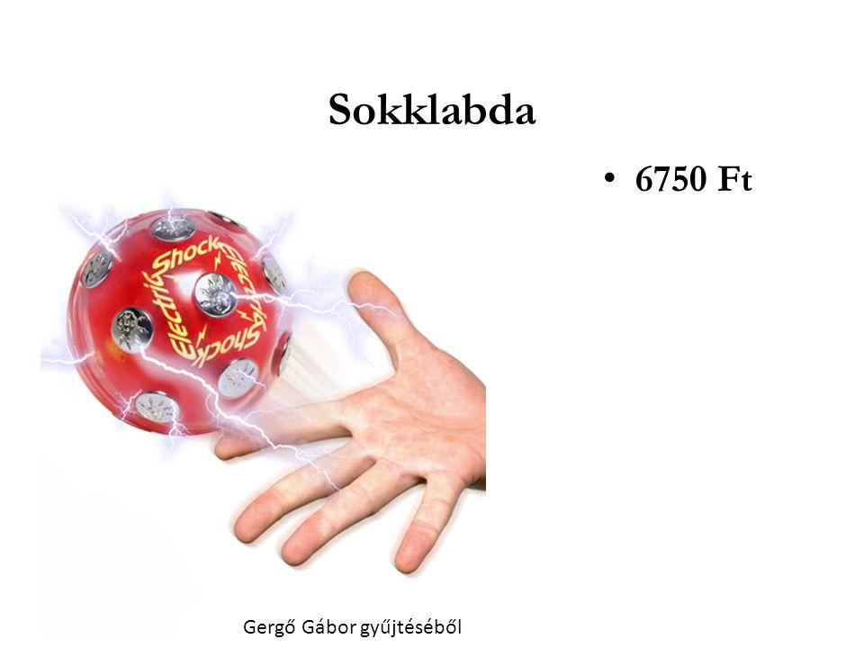 Sokklabda 6750 Ft Gergő Gábor gyűjtéséből