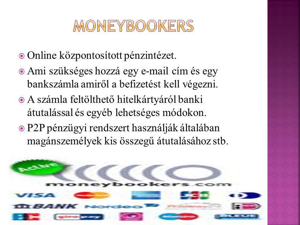 Moneybookers Online központosított pénzintézet.