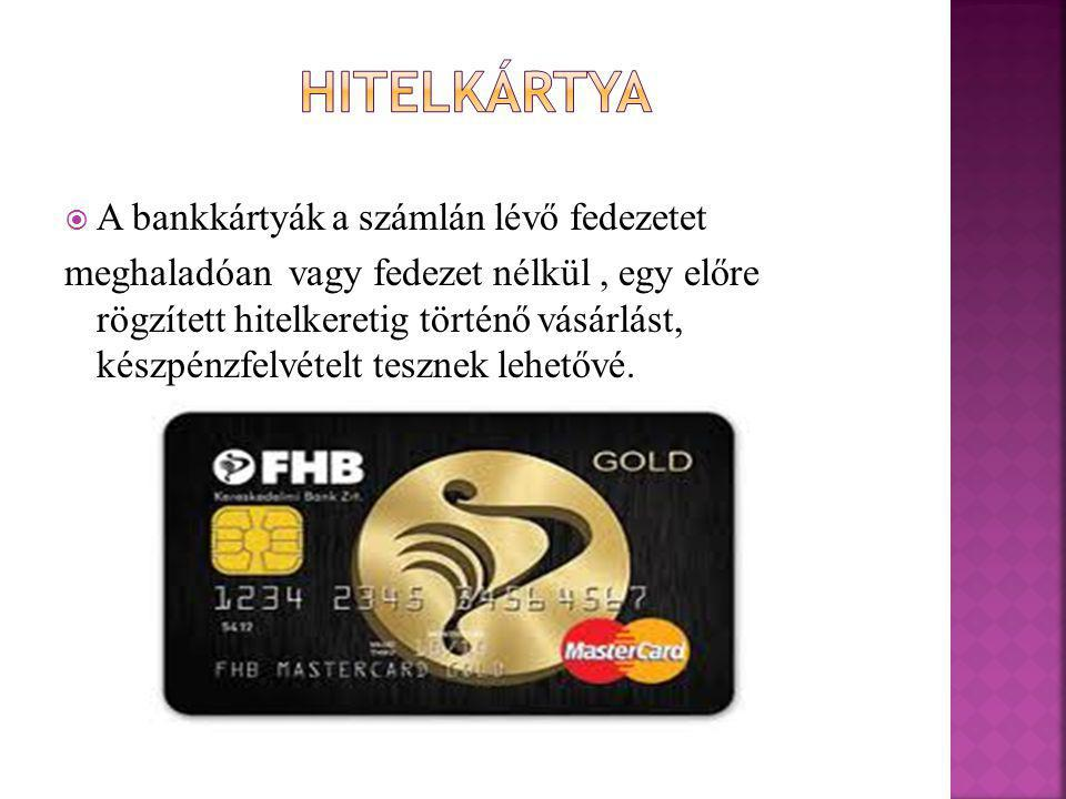 Hitelkártya A bankkártyák a számlán lévő fedezetet