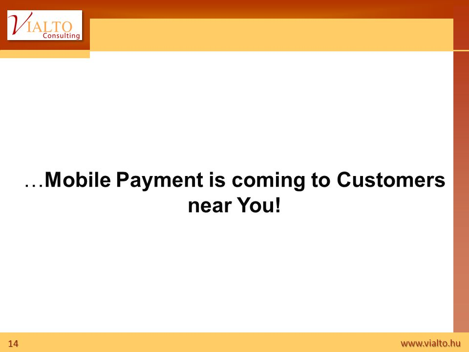 …Mobile Payment is coming to Customers near You!