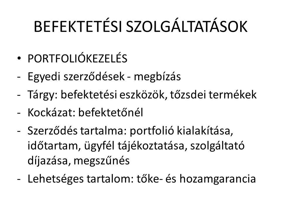 BEFEKTETÉSI SZOLGÁLTATÁSOK