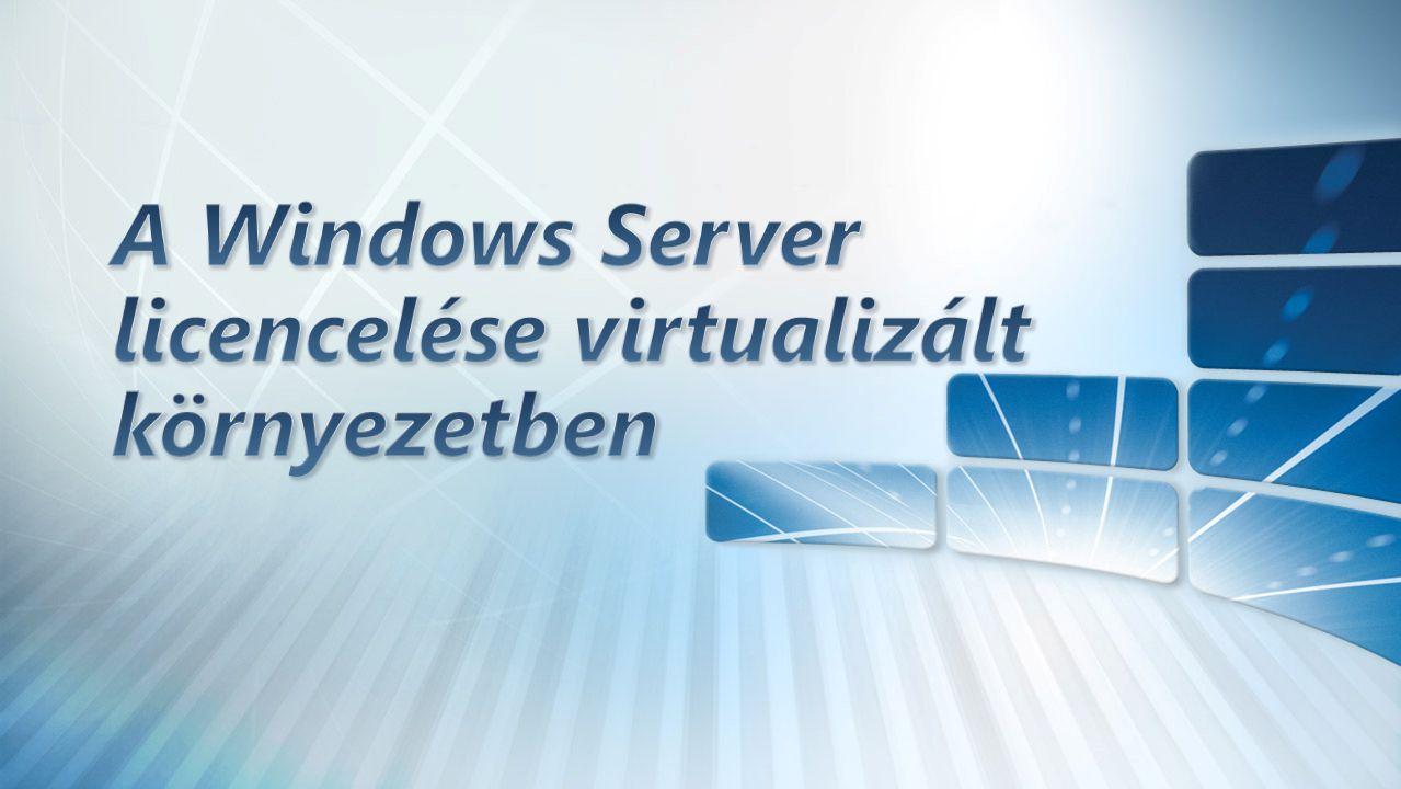 A Windows Server licencelése virtualizált környezetben