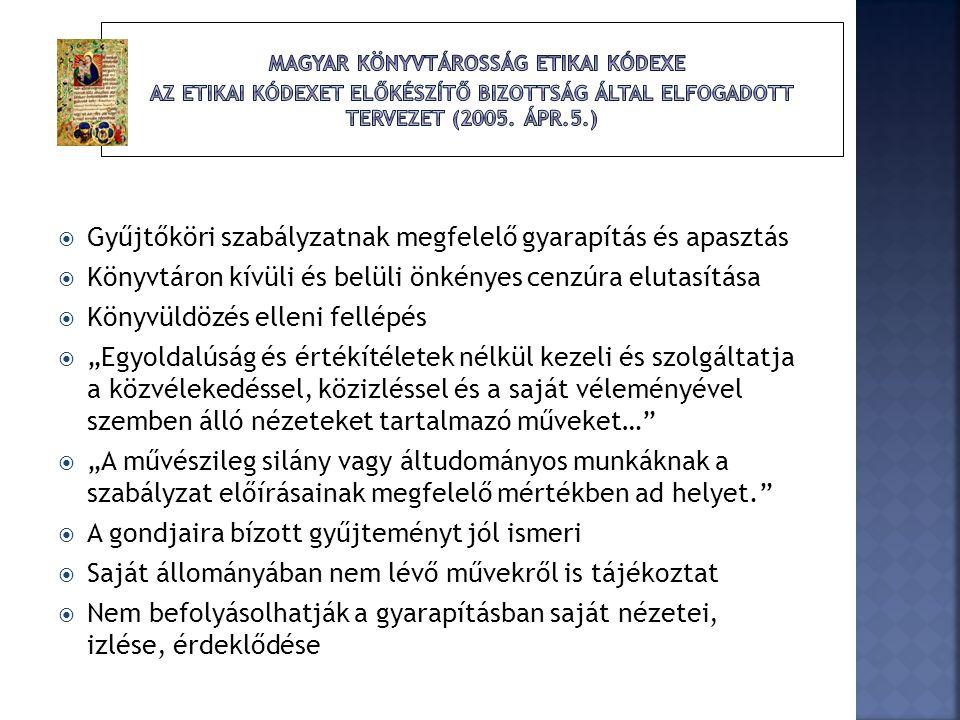 Magyar könyvtárosság etikai kódexe Az etikai kódexet előkészítő bizottság által elfogadott tervezet (2005. ápr.5.)