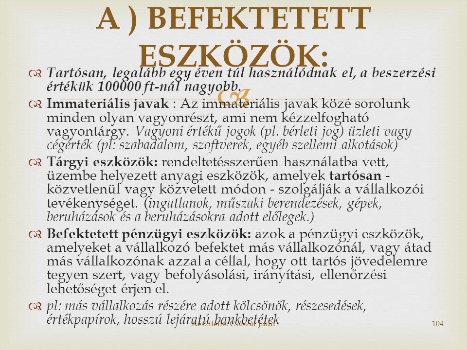 A ) BEFEKTETETT ESZKÖZÖK: