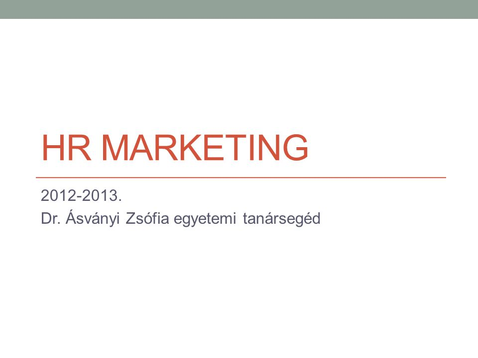 Branding 2012-2013. Dr. Ásványi Zsófia egyetemi tanársegéd
