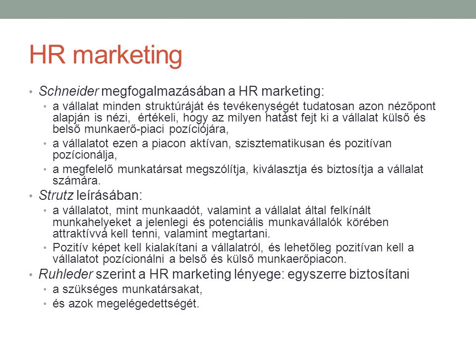 HR marketing Schneider megfogalmazásában a HR marketing: