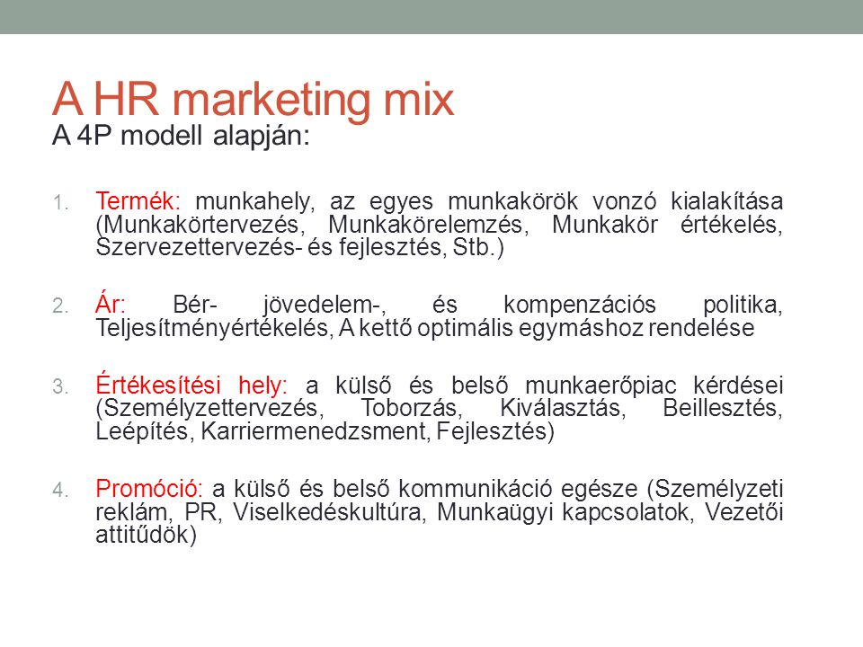 A HR marketing mix A 4P modell alapján: