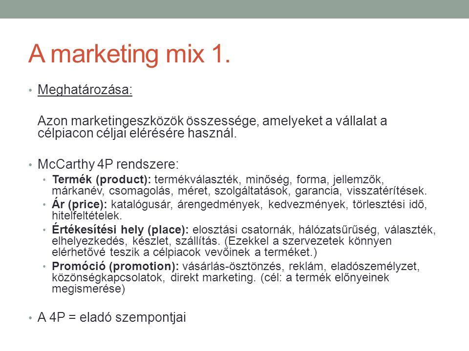 A marketing mix 1. Meghatározása: