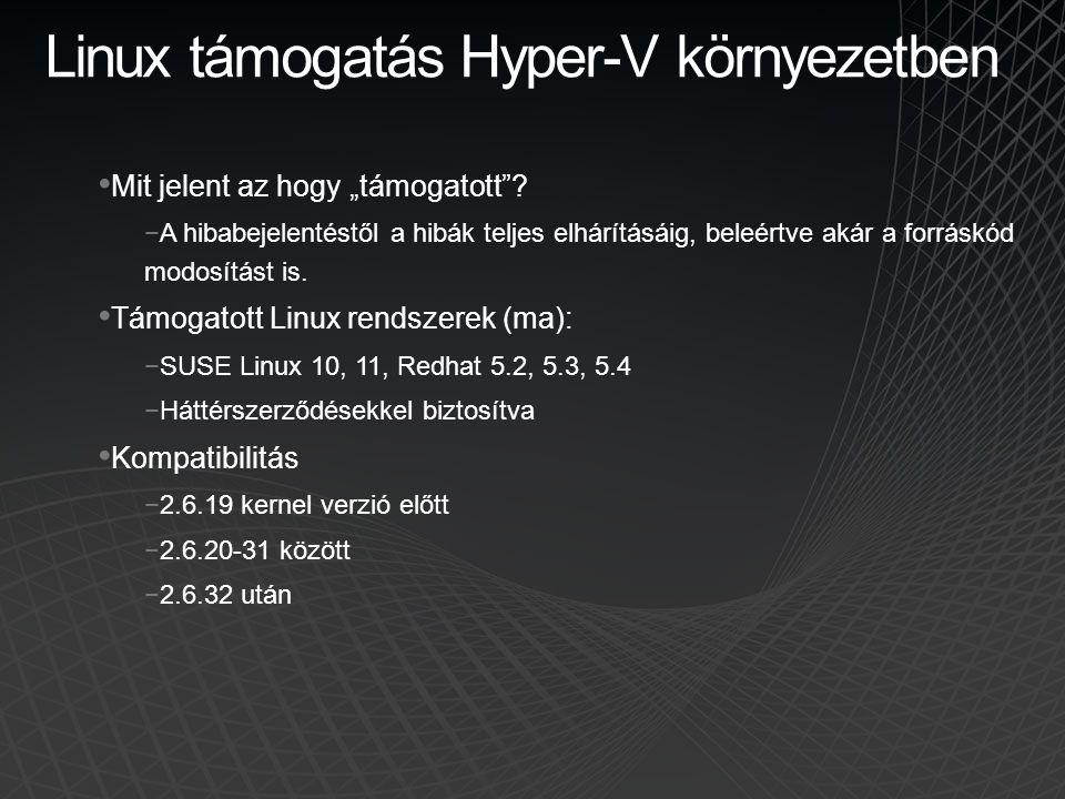 Linux támogatás Hyper-V környezetben