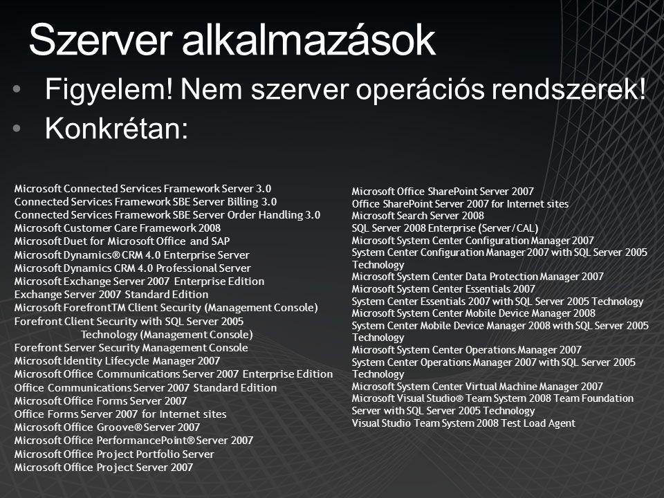 Szerver alkalmazások Figyelem! Nem szerver operációs rendszerek!
