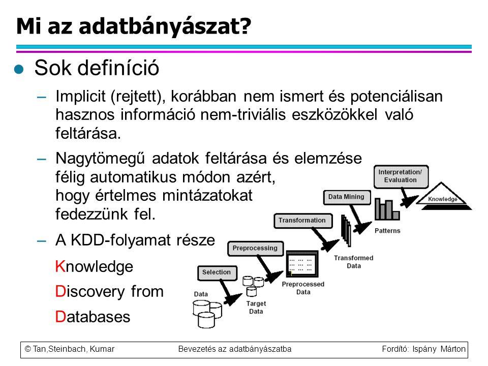 Mi az adatbányászat Sok definíció