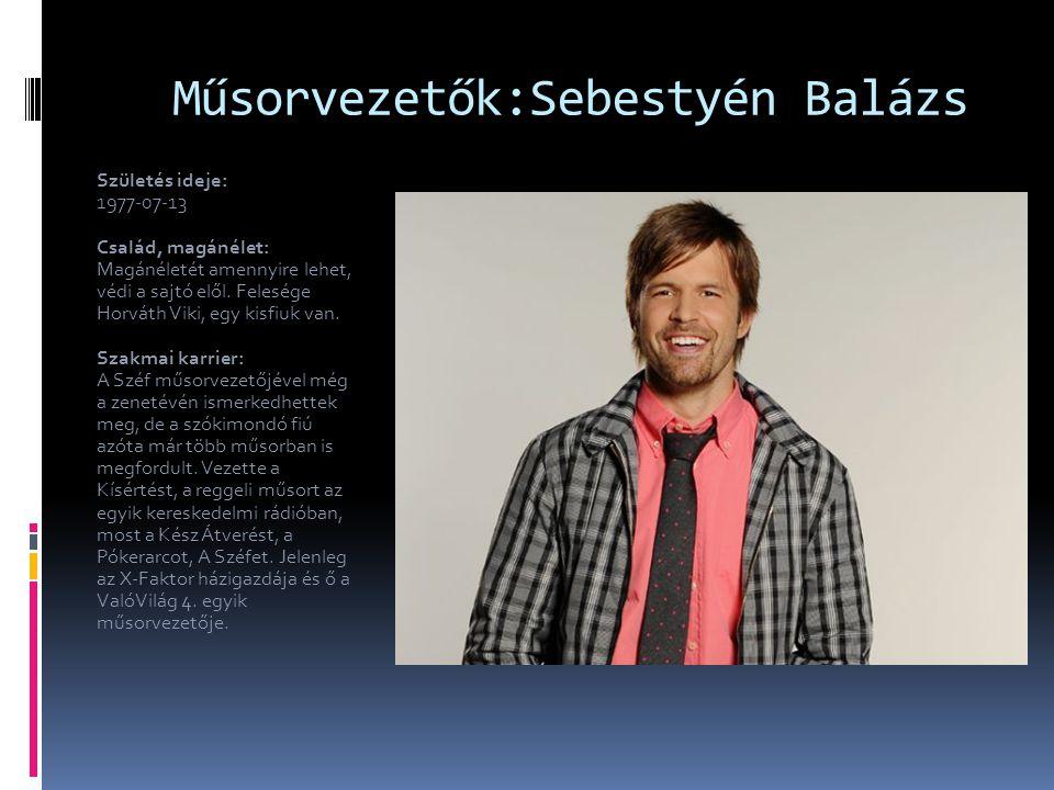 Műsorvezetők:Sebestyén Balázs