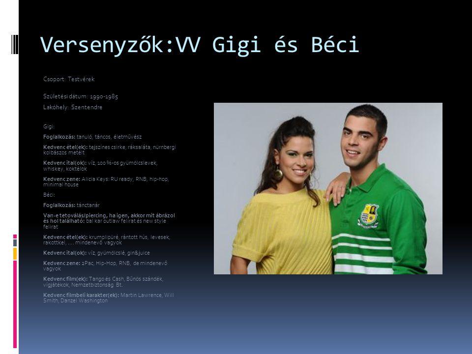 Versenyzők:VV Gigi és Béci