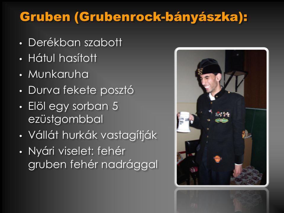 Gruben (Grubenrock-bányászka):