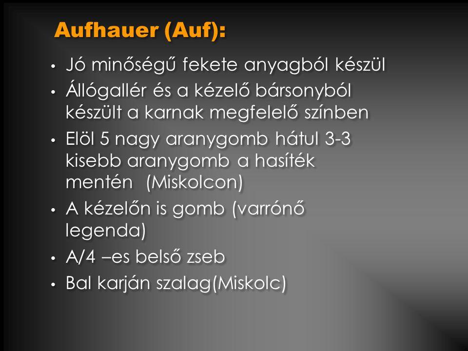 Aufhauer (Auf): Jó minőségű fekete anyagból készül