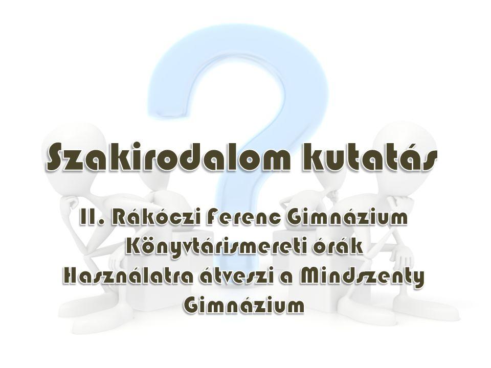 Szakirodalom kutatás II. Rákóczi Ferenc Gimnázium