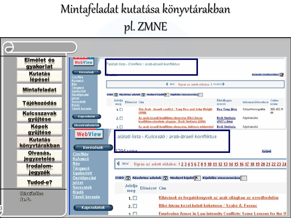 Mintafeladat kutatása könyvtárakban pl. ZMNE