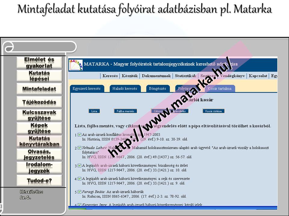 Mintafeladat kutatása folyóirat adatbázisban pl. Matarka