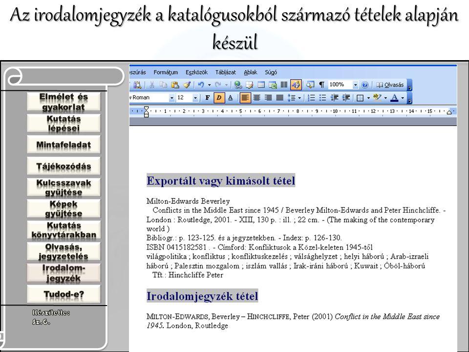 Az irodalomjegyzék a katalógusokból származó tételek alapján készül