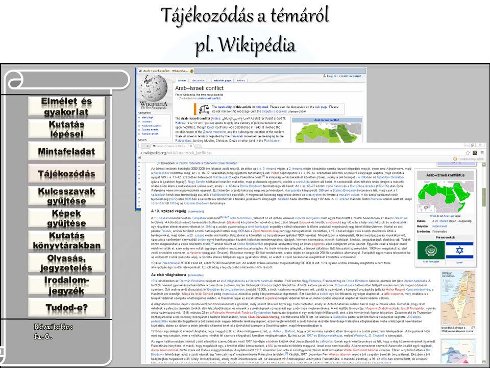 Tájékozódás a témáról pl. Wikipédia