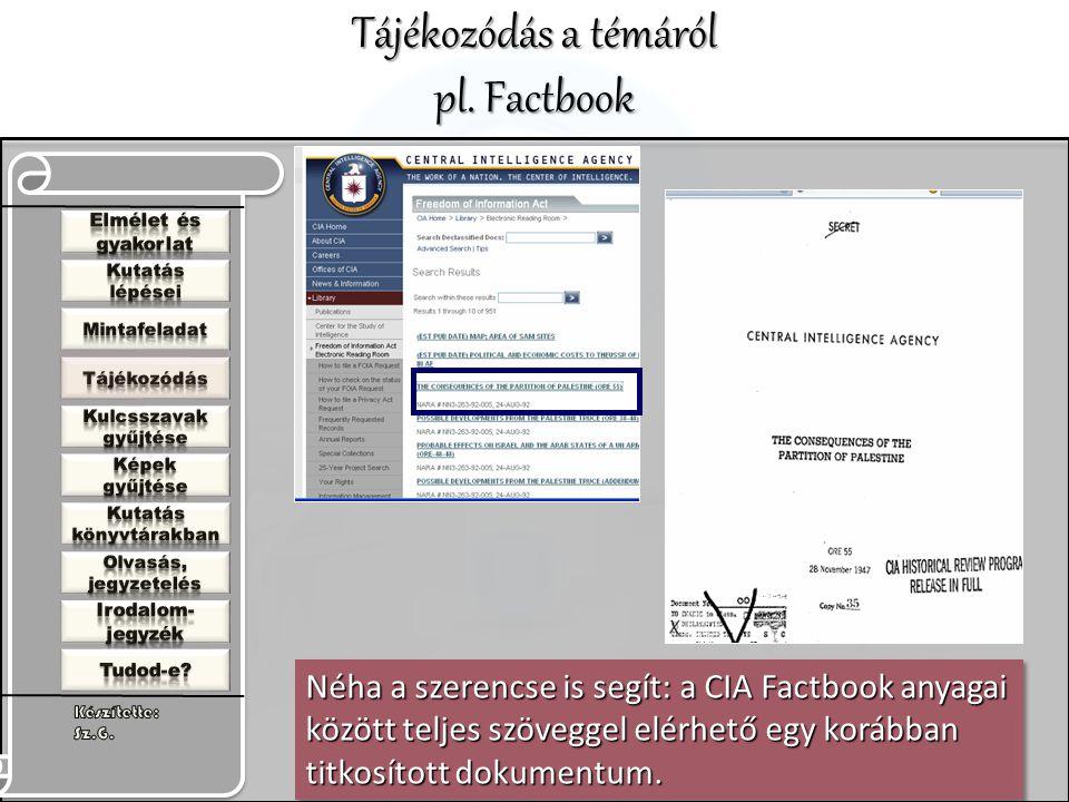 Tájékozódás a témáról pl. Factbook