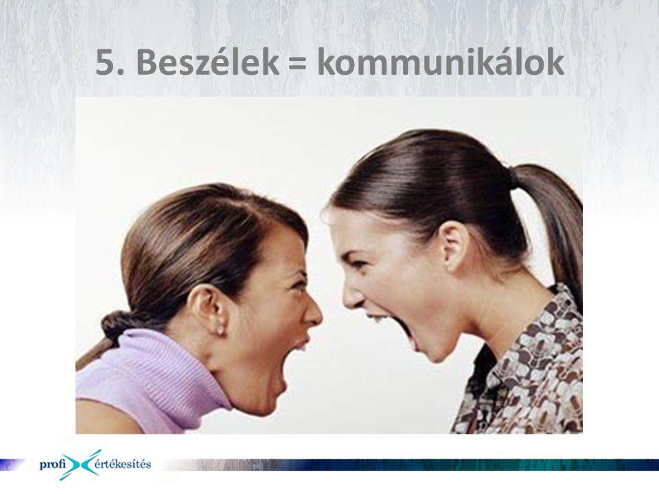 5. Beszélek = kommunikálok