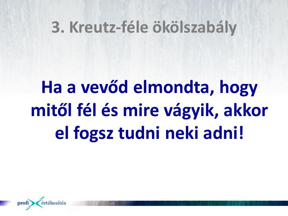 3. Kreutz-féle ökölszabály