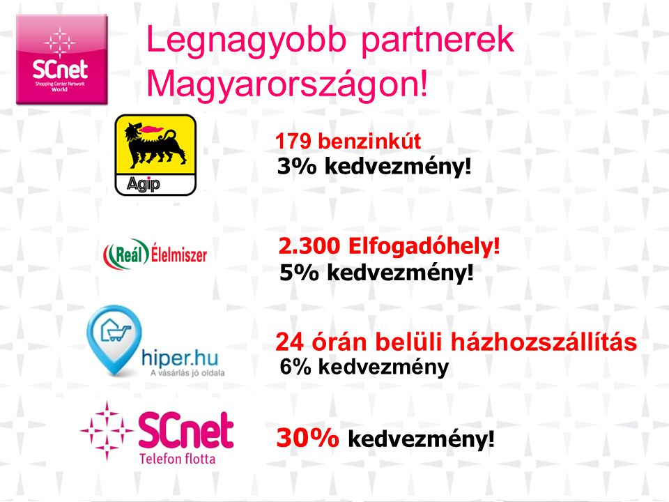 Legnagyobb partnerek Magyarországon! 24 órán belüli házhozszállítás
