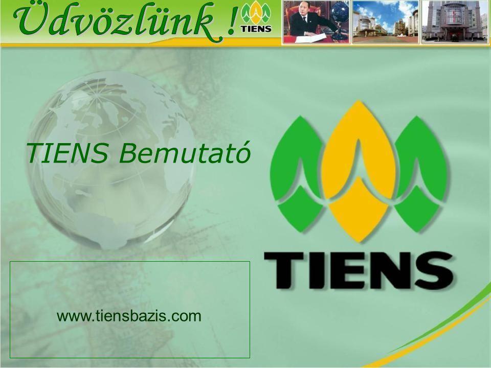 Üdvözlünk ! Tiens do Brasil© TIENS Bemutató www.tiensbazis.com