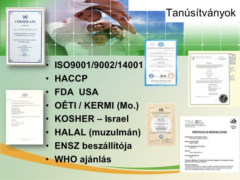 Tanúsítványok ISO9001/9002/14001 HACCP FDA USA OÉTI / KERMI (Mo.)