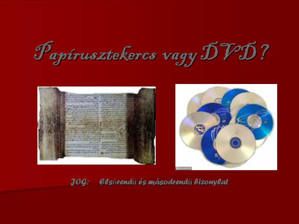Papírusztekercs vagy DVD