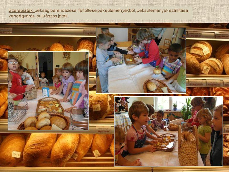 Szerepjáték: pékség berendezése, feltöltése péksüteményekből, péksütemények szállítása,