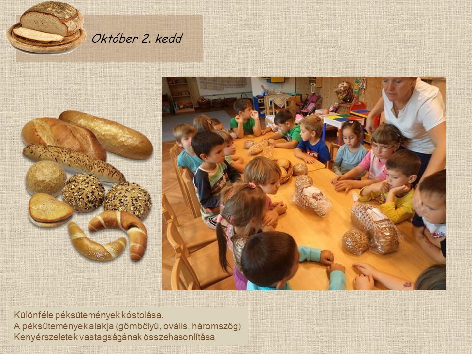 Október 2. kedd Különféle péksütemények kóstolása.