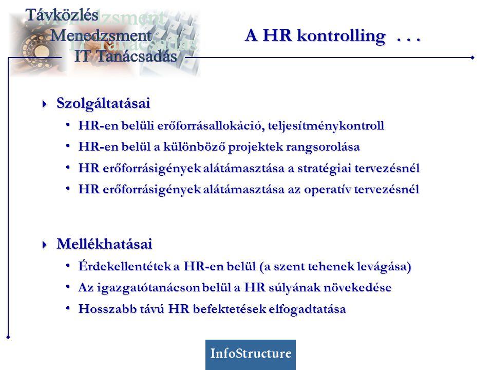 A HR kontrolling . . . Szolgáltatásai Mellékhatásai