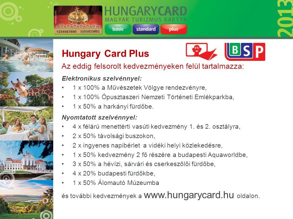 Hungary Card Plus Az eddig felsorolt kedvezményeken felül tartalmazza:
