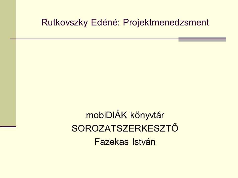 Rutkovszky Edéné: Projektmenedzsment
