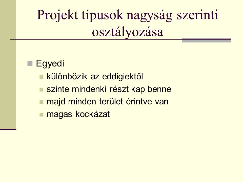 Projekt típusok nagyság szerinti osztályozása