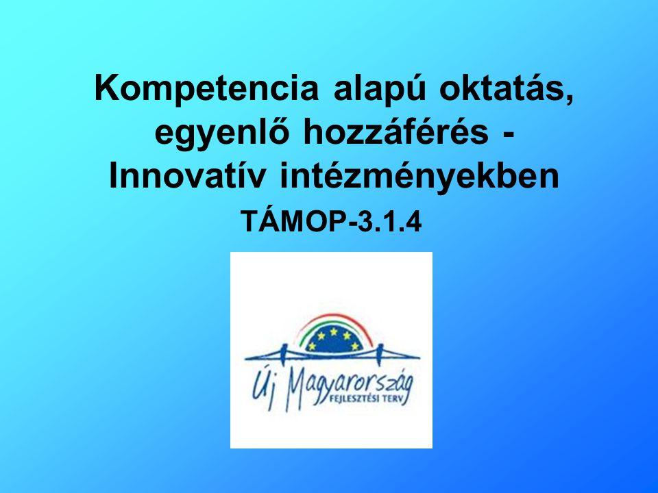 Kompetencia alapú oktatás, egyenlő hozzáférés - Innovatív intézményekben