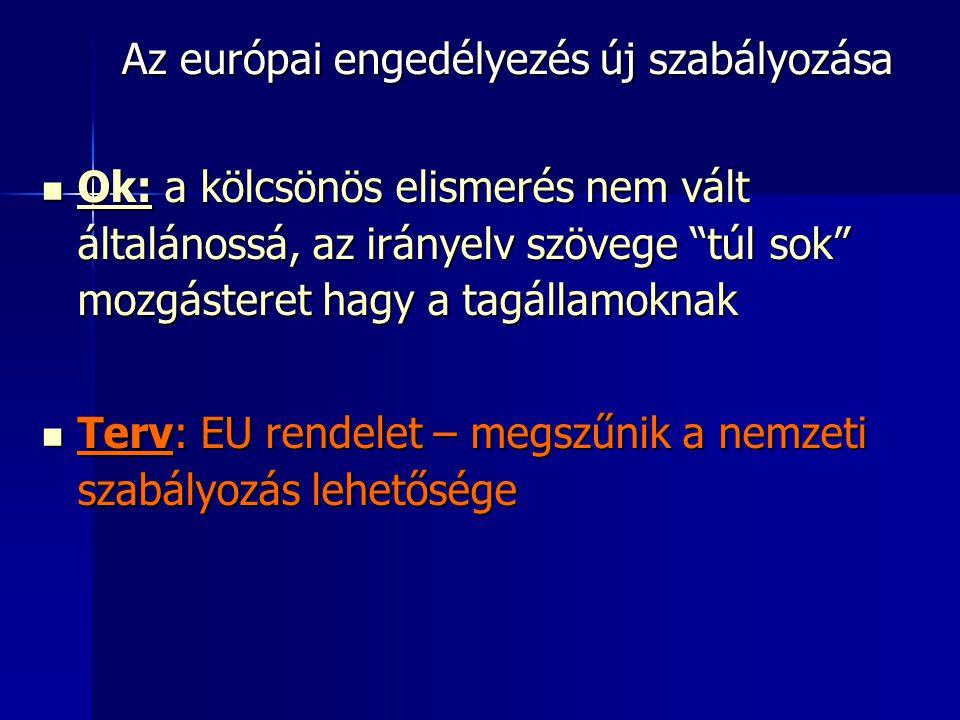 Az európai engedélyezés új szabályozása
